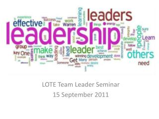 LOTE Team Leader Seminar 15 September 2011