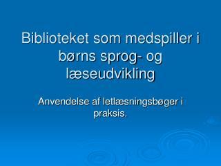 Biblioteket som medspiller i børns sprog- og læseudvikling