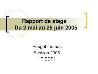 Rapport de stage    Du 2 mai au 25 juin 2005