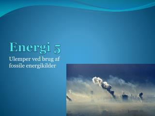 Energi 5