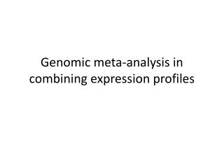 Genomic meta-analysis in combining expression profiles