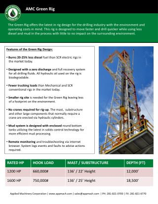 Features of the Green Rig Design:  Burns 20-25% less diesel  fuel than SCR electric rigs in