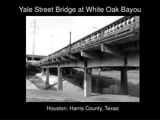 Yale Street Bridge at White Oak Bayou