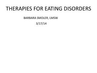 THERAPIES FOR EATING DISORDERS