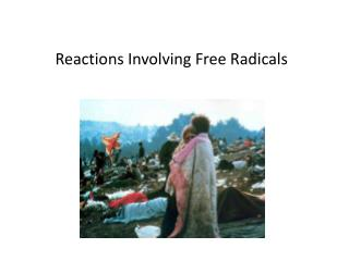 Reactions Involving Free Radicals