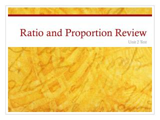 Ratio and Proportion Review