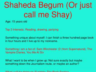 Shaheda Begum (Or just call me Shay)