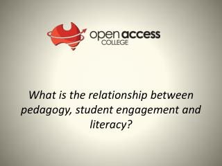 What is the relationship between pedagogy, student engagement and literacy?