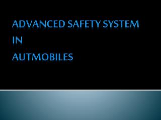 ADVANCED SAFETY SYSTEM IN AUTMOBILES