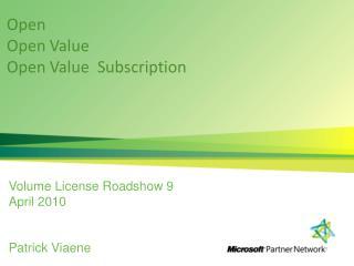 Open Open Value Open Value  Subscription