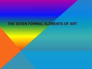 The seven formal elements of art