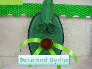 Dera  and Hydro