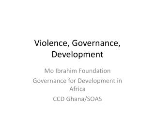 Violence, Governance, Development