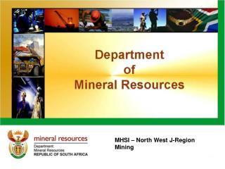 MHSI – North West J-Region Mining