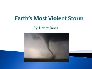 Earth's Most Violent Storm