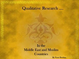 Qualitative Research ….
