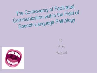 The Controversy of Facilitated Communication within the Field of Speech-Language Pathology