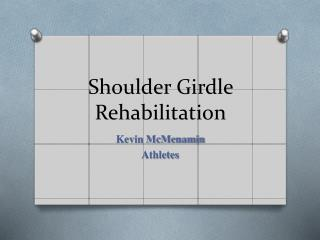 Shoulder Girdle Rehabilitation