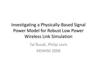 Investigating a Physically-Based Signal Power Model for Robust Low Power Wireless Link Simulation