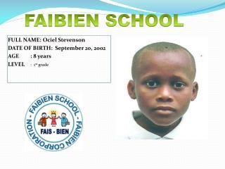 FULL NAME:  Ociel  Stevenson DATE OF BIRTH:  September 20, 2002 AGE: 8 years
