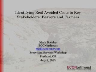 Identifying Real Avoided Costs to Key Stakeholders: Beavers and Farmers