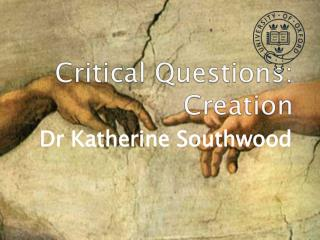 Critical Questions: Creation