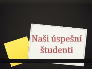 Naši úspešní študenti
