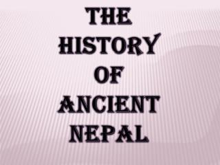 THE HISTORY OF ANCIENT NEPAL