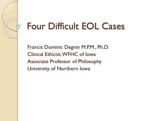 Four Difficult EOL Cases