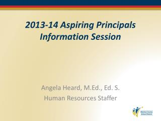 2013-14 Aspiring Principals Information Session