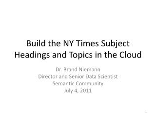 Build the NY Times Subject Headings and Topics in the Cloud