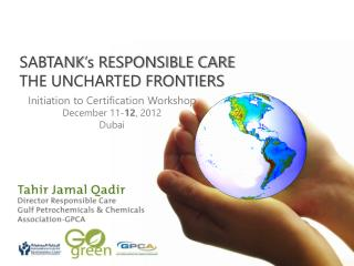 SABTANK's RESPONSIBLE CARE THE UNCHARTED FRONTIERS