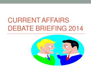 Current Affairs Debate briefing 2014