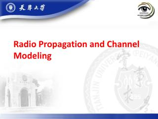 Radio Propagation and Channel Modeling