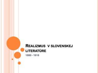 Realizmus  v slovenskej literatúre