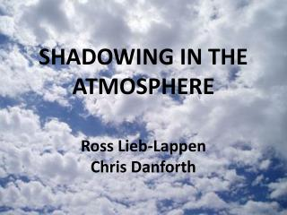SHADOWING IN THE ATMOSPHERE