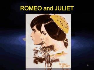 Romeo and Juliet ( the balcony scene )
