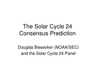 The Solar Cycle 24 Consensus Prediction