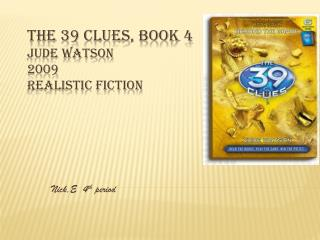 The 39 Clues, book 4 Jude Watson 2009 Realistic Fiction