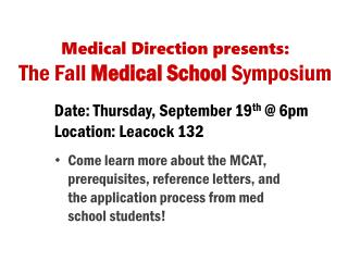 Medical Direction presents:  The Fall  Medical School  Symposium