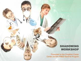 SHADOWING  WORKSHOP