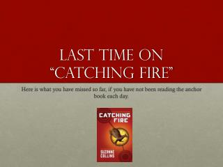 "Last Time On ""Catching Fire"""