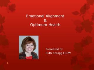 Emotional Alignment &  Optimum Health