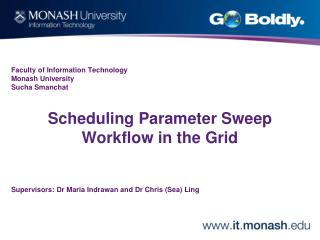 Scheduling Parameter Sweep Workflow in the Grid