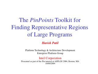 The PinPoints Toolkit for Finding Representative Regions of Large Programs