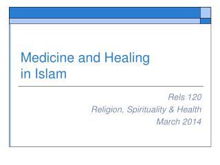 Medicine and Healing in Islam