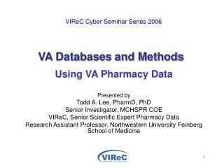VIReC Cyber Seminar Series 2006     VA Databases and Methods