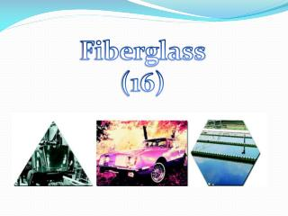 Fiberglass (16 )
