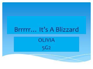 Brrrrr… It's A Blizzard