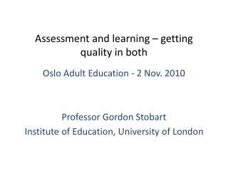Assessment and learning – getting quality in both